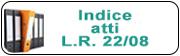 Indice Atti L.R. 22/08